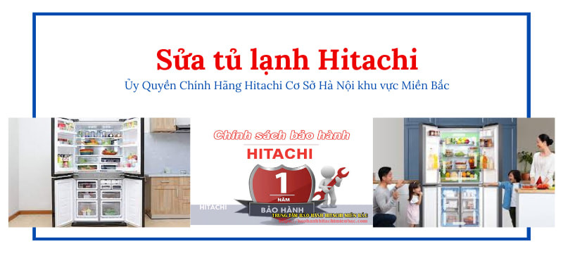 Sửa tủ lạnh Hitachi tại Hà Nội chính hãng